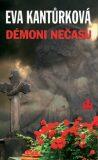 Démoni nečasu - Eva Kantůrková