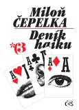 Deník haiku 3 - Miloň Čepelka, ...