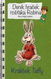 Deník hraček rošťáka Robina Králíček Taffy - Angie Lake, Ken Lake