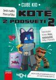 Deník malého Minecrafťáka Kotě z Podsvětí 2 - Cube Kid