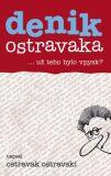 denik ostravaka 5 - Ostravak Ostravski