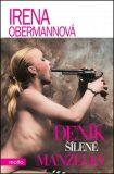 Deník šílené manželky - Irena Obermannová
