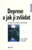 Deprese a jak ji zvládat - Stop zoufalství a beznaději - Ján Praško, ...