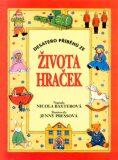 Desatero příběhů ze života hraček - Nicola Baxterová, ...