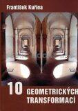 Deset geometrických transformací - František Kuřina