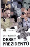 Deset prezidentů - Libor Budinský