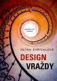 Design vraždy - Petra Zhřívalová