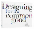 Designing for the Common Good - Dorst