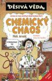 Děsivá věda Chemický chaos - Nick Arnold