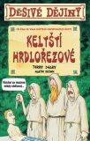 Děsivé dějiny Keltští hrdlořezové - Terry Deary