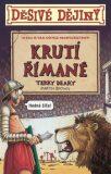 Děsivé dějiny Krutí Římané - Terry Deary