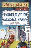 Děsivé dějiny Temní rytíři a ošumtělé hrady - Terry Deary
