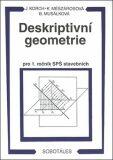 Deskriptivní geometrie I. pro 1.r. SPŠ stavební - Korch