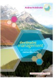Destinační management jako nástroj regionální politiky cestovního ruchu - Andrea Holešinská