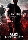 Destrukce - Tvůrci světů 1 - Alex Drescher