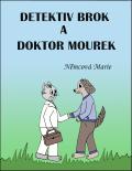 Detektiv Brok a doktor Mourek - Marie Němcová