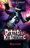 Detektív Kostlivec Beztvárni - Derek Landy