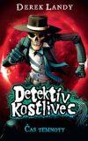 Detektív Kostlivec Čas temnoty - Derek Landy