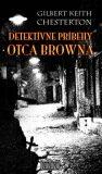 Detektívne príbehy otca Browna - Gilbert Keith Chesterton