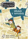 Lasse & Maja Záhada v novinách - Martin Widmark