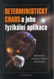Deterministický chaos a jeho fyzikální aplikace - Jiří Horák