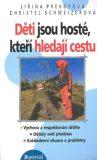 Děti jsou hosté, kteři hledají cestu - Jiřina Prekopová, ...