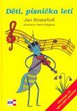 Děti, písnička letí + CD - Jan Kratochvíl