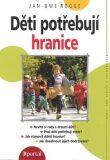 Děti potřebují hranice - Jan-Uwe Rogge