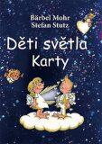Děti světla /karty/ - Bärbel Mohr, Stefan Stutz