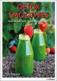 Detox Smoothies : Lose Weight with Smoothies and Juices - Eliq Maranik