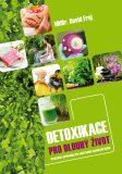 Detoxikace pro dlouhý život - David Frej
