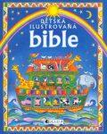 Dětská ilustrovaná bible - Linda Edwardsová, ...
