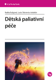 Dětská paliativní péče - Lucie Sikorová,  kolektiv a, ...