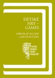 Dětské hry – games - Miloš Kučera, ...