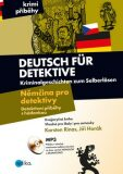 Deutsch für Detektive Němčina pro detektivy - Jiří Horák, Karsten Rinas