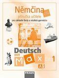 Němčina A1/díl. Příručka učitele Deutsch mit Max - Olga Fišarová, ...