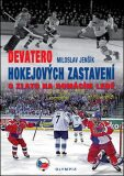 Devatero hokejových zastavení - O zlato na domácím ledě - Miloslav Jenšík