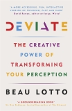 Deviate: The Creative Power of Transforming Your Perception - Beau Lotto