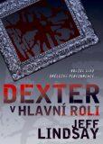 Dexter v hlavní roli - Jeff Lindsay