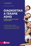 Diagnostika a terapie ADHD - Michal Miovský, kolektiv a