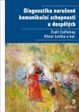 Diagnostika narušené komunikační schopnosti u dospělých - Viktor Lechta, ...