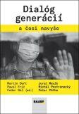 Dialóg generácií a čosi navyše - Peter Pöthe,  Fedor Gál, ...