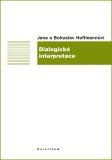 Dialogické interpretace - Jana Hoffmannová, ...
