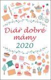 Diář dobré mámy 2020 - kolektiv autorů