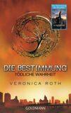 Die Bestimmung - Todliche Wahrheit - Veronica Roth