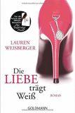Die Liebe trägt Weiss - Lauren Weisberger