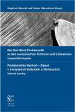 Die Ost-West Problematik in den europäischen Kulturen und Literaturen. - Siegfried Ulbrecht