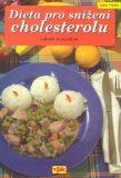 Dieta pro snižování cholesterolu - Libuše Vlachová