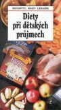 Diety při dětských průjmech - Jaroslav Hejzlar, ...