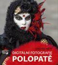 Digitální fotografie polopatě - Ondřej Neff